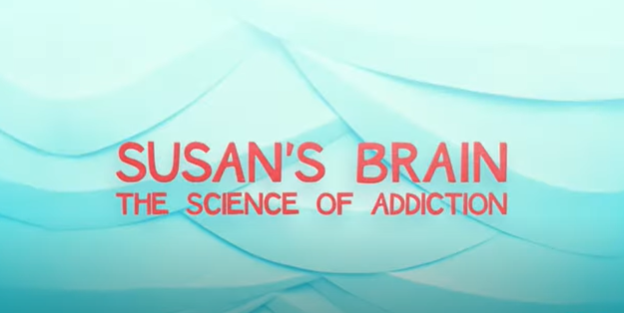 Susan's Brain, the science of addiction